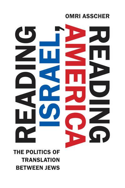 Reading Israel, Reading America The Politics of Translation between Jews